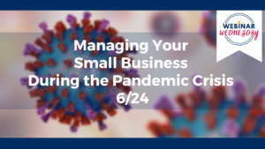 Managing Your Small Business During the Pandemic Crisis